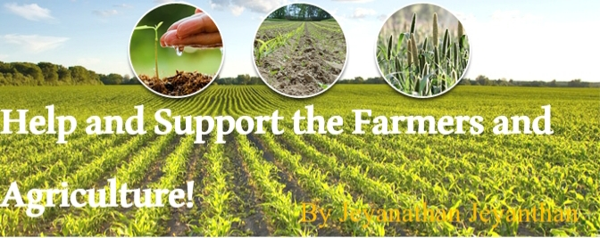 HELP AND SUPPORT AGRICULTURE AND FARMING! By Jeyanathan Jeyanthan