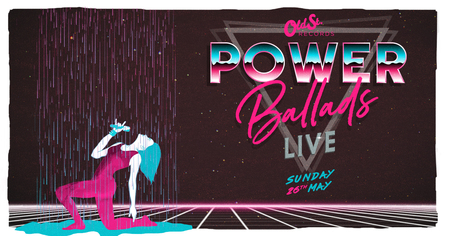 Power Ballads LIVE * Bank Holiday Sunday